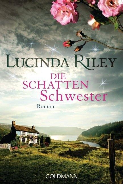 Riley, Lucinda, Hauser, Sonja,Die Schattenschwester