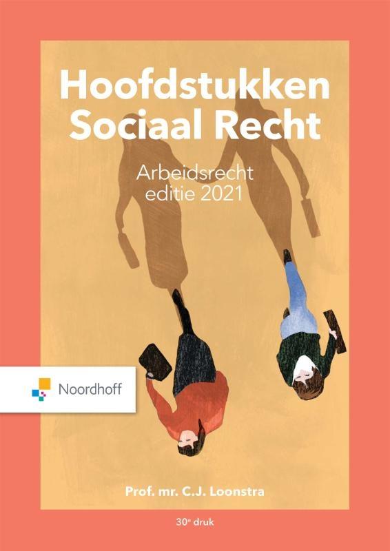 Prof. Mr. C.J. Loonstra,Hoofdstukken Sociaal Recht editie 2021
