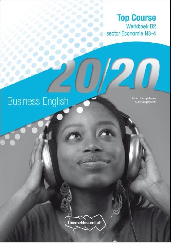 Robert Hempelman, Clare Loughnane,20/20 Business English Economie N3-4 Werkboek B2