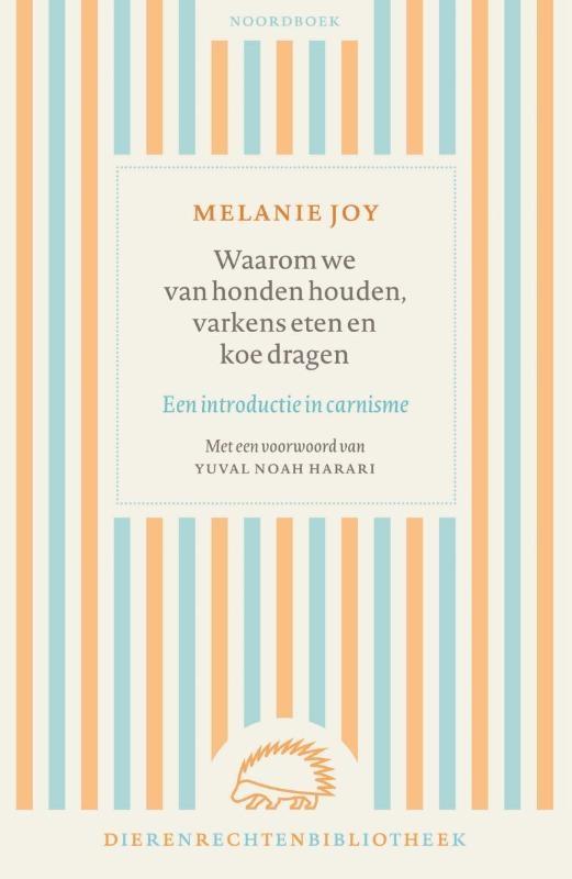 Melanie Joy,Waarom we van honden houden, varkens eten en koe dragen