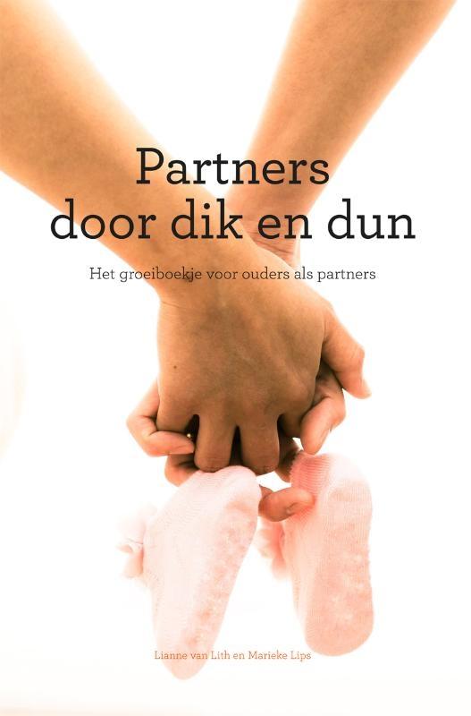 Lianne van Lith, Marieke Lips,Partners door dik en dun