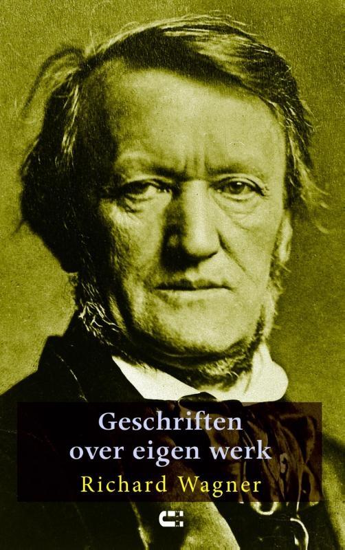 Richard Wagner,Geschriften over eigen werk