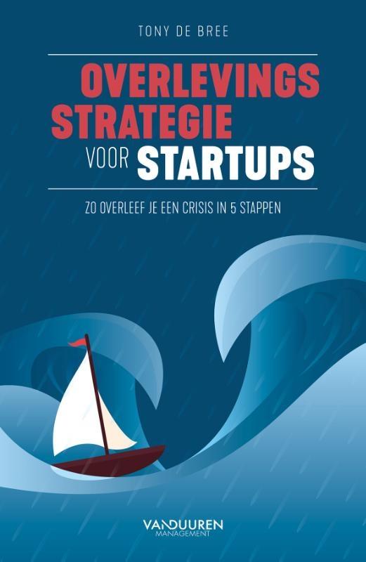 Tony de Bree,Overlevingsstrategie voor startups