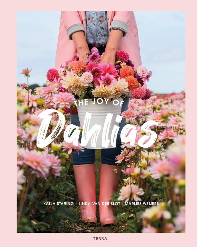 Katja Staring, Linda van der Slot, Marlies Weijers,The Joy of Dahlias