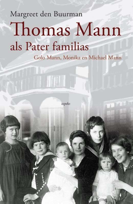 Margreet den Buurman,Thomas Mann als pater familias
