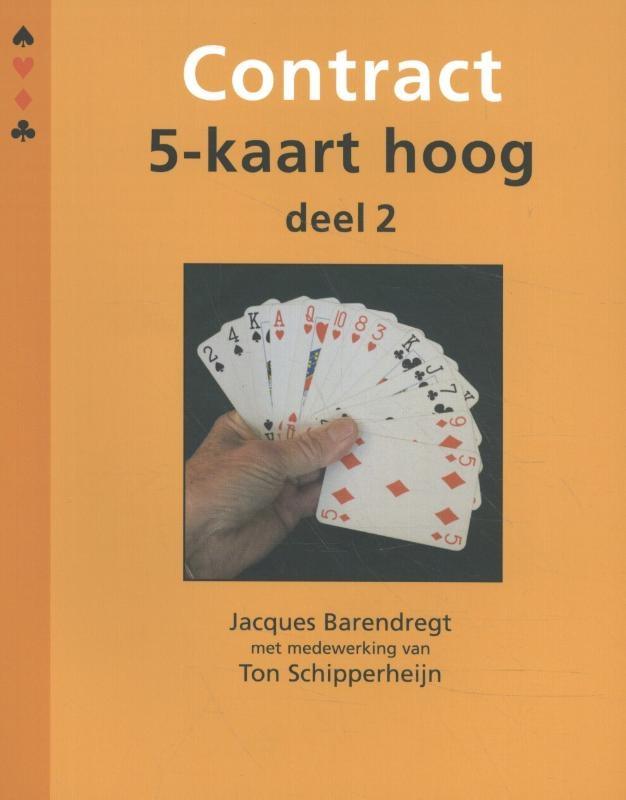 Jacques Barendregt,Contract 5-kaart hoog deel 2