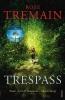 Tremain, Rose,Trespass