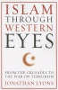 Lyons,Islam Through Western Eyes