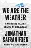<b>Safran Foer Jonathan</b>,We Are the Weather