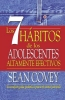 Covey, Sean,Los 7 habitos de los adolescentes altamente efectivos / The 7 Habits of Highly Effective Teens