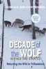Smith, Douglas W.,   Ferguson, Gary,Decade of the Wolf