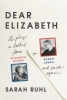 Ruhl, Sarah,Dear Elizabeth