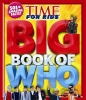 Time for Kids Big Book of Who,801 Facts Kids Want to Know