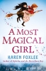 Foxlee, Karen,Foxlee*Most Magical Girl