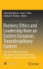 ,Business Ethics and Leadership from an Eastern European, Transdisciplinary Context