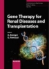 Gene Therapy for Renal Diseases and Transplantation,Contributions to Nephrology 159