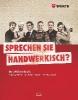 Sprechen sie handwerkisch?,Das Wörterbuch. Handwerkisch - Deutsch/Deutsch Handwerkisch