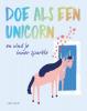 <b>Joanna  Gray</b>,Doe als een unicorn