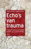 Marijke  Baljon, Renate  Geuzinge,Echo`s van trauma - Slachtoffers als daders, daders als slachtoffers