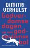 Dimitri  Verhulst,Godverdomse dagen op een godverdomse bol