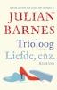 <b>Julian  Barnes</b>,Trioloog/Liefde, enz.