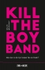 Goldy  Moldavsky,Kill the Boy Band