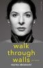 <b>Marina  Abramovic</b>,Walk Through Walls