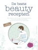 Bourgeois, Laurent,De beste beauty recepten