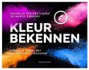 <b>Rachelle van der Linden, Marco  Derksen</b>,Kleur bekennen