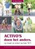 Edwin  Timmers,Activo`s doen het anders, op maat en zeker na hun 50e!