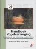 <b>Henk van der Wal, Jan de Bruine</b>,Handboek Vogelverzorging