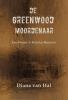 Diana van Hal,De Greenwood moordenaar