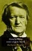 <b>Richard  Wagner</b>,Geschriften over eigen werk