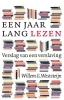 <b>Willem G.  Weststeijn</b>,Een jaar lang lezen