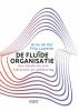 <b>Arne de Vet, Filip  Lowette</b>,De flu�de organisatie