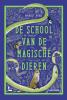 <b>Margit  Auer</b>,De school van de magische dieren