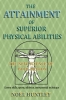 Noel  Huntley ,THE ATTAINMENT OF SUPERIOR PHYSICAL ABILITIES