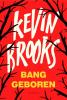 Kevin  Brooks ,Bang geboren