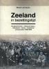 <b>Robbert Jan  Swiers</b>,Zeeland tijdens de bezettingstijd