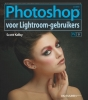 <b>Scott  Kelby</b>,Photoshop voor Lightroom gebruikers