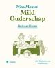 <b>Nina Mouton</b>,Mild Ouderschap werkboek