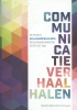 <b>Arjen P. Van Leeuwen, Miranda M.  Mulder</b>,Communicatieverhaal halen  2016