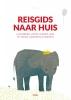 <b>Zita  Bebenroth, Laura van Mourik</b>,Reisgids naar huis