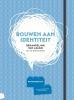 Rianne  Brinkman ,Bouwen aan identiteit