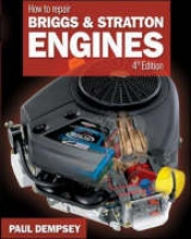 Dempsey, Paul How to Repair Briggs & Stratton Engines