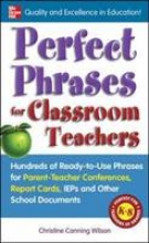Canning Wilson, Christine Perfect Phrases for Classroom Teachers