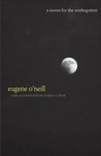 O`Neill, Eugene A Moon for the Misbegotten