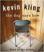 Kling, Kevin The Dog Says How