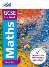 Letts GCSE,   Fiona Mapp GCSE 9-1 Maths Higher In a Week