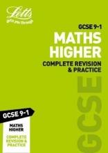 Letts GCSE GCSE 9-1 Maths Higher Complete Revision & Practice